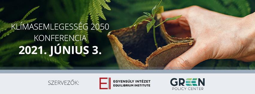 Az Egyensúly Intézet és a Green Policy Center közös konferenciát szervez