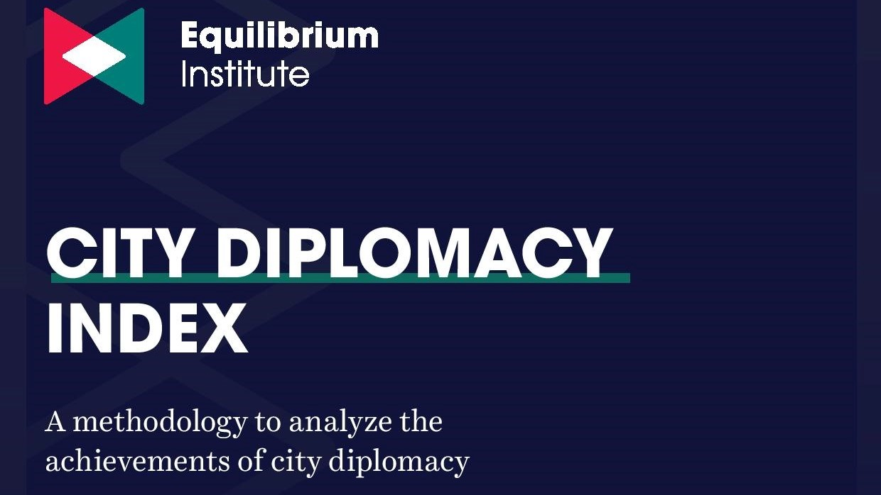 The Equilibrium Institute published its City Diplomacy Index